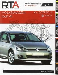 Revue technique automobile. n° B794, Volkswagen Golf VII : 1.6 TDi 105 ch : 10-2012