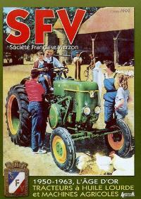 SFV, Société française Vierzon : de 1950 à 1963, les machines agricoles et tracteurs à huile lourde
