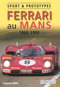 Sport & prototypes Ferrari au Mans : 1968-1999