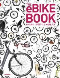 The eBike book : future, lifestyle, mobility