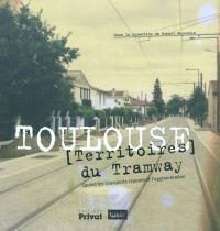 Toulouse, territoires du tramway : quand les transports repensent l'agglomération