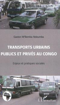 Transports urbains publics et privés au Congo : enjeux et pratiques sociales