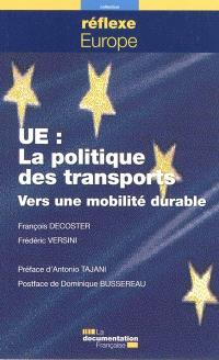 UE, la politique des transports : vers une mobilité durable