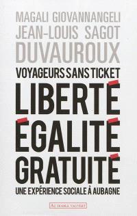 Voyageurs sans ticket : liberté, égalité, gratuité : une expérience sociale à Aubagne