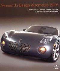 L'annuel du design automobile 2005 : le guide mondial des études de style et des nouvelles automobiles