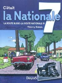 C'était la nationale 7 : la route bleue, la route nationale 6