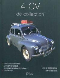 Renault 4 CV de collection : leurs cotes aujourd'hui, leurs prix d'époque, leurs caractéristiques techniques, leur histoire