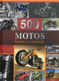 500 motos, liberté et aventure : des origines à nos jours