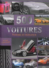 500 voitures : vitesse et élégance : de 1900 à nos jours