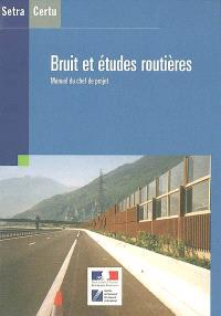 Bruit et études routières : manuel du chef de projet