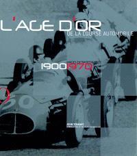 L'âge d'or de la course automobile : images extraordinaires, 1900-1970