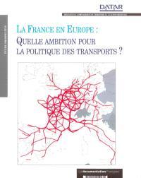 La France en Europe : quelle ambition pour la politique des transports ?