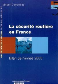 La sécurité routière en France : bilan de l'année 2005