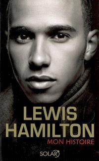 Lewis Hamilton : mon histoire