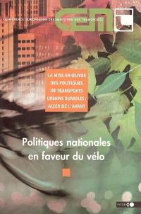 Politiques nationales en faveur du vélo : la mise en oeuvre des politiques de transports urbains durables : aller de l'avant