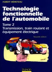 Technologie professionnelle de l'automobile. Volume 2, Transmission, train roulant et équipement électrique