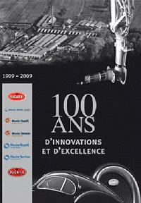 100 ans d'innovations et d'excellence : 1909-2009