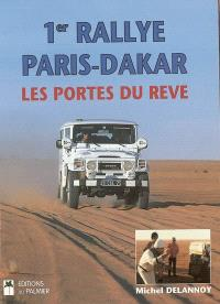 1er rallye Paris-Dakar : les portes du rêve : 23 décembre 1978-14 janvier 1979