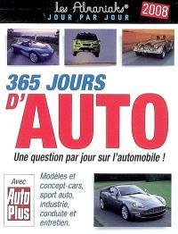 365 jours d'auto, 2008 : une question par jour sur l'automobile ! : modèles et concept-cars, sport auto, industrie, conduite et entretien