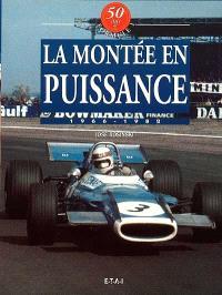 50 ans de formule 1. Volume 3, La montée en puissance : 1966-1982