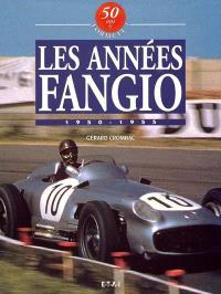 50 ans de formule 1. Volume 1, Les années Fangio : 1950-1955