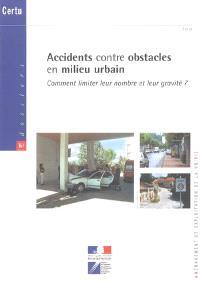Accidents contre obstacles en milieu urbain : comment limiter leur nombre et leur gravité ?