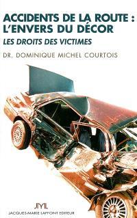 Accidents de la route : l'envers du décor : les droits des victimes
