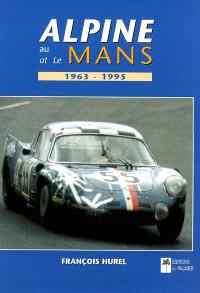 Alpine au Mans : 1963-1995 = Alpine at Le Mans