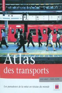 Atlas des transports : les paradoxes de la mise en réseau du monde