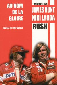 Au nom de la gloire : James Hunt, Niki Lauda : rush