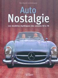 Auto nostalgie : les modèles mythiques des années 50 à 70