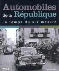 Automobiles de la République : le temps du sur mesure