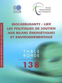 Biocarburants : lier les politiques de soutien aux bilans énergétiques et environnementaux : table ronde 138
