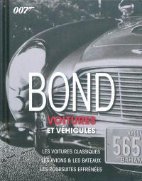 Bond : voitures et véhicules : les voitures classiques, les avions & les bateaux, les poursuites effrénées
