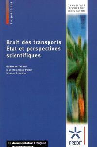 Bruit des transports : état et perspectives scientifiques