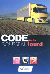 Code Rousseau poids lourd : transport de marchandises, permis C-E (C) : préparation à l'examen