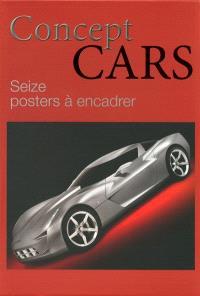 Concept cars : seize posters à encadrer