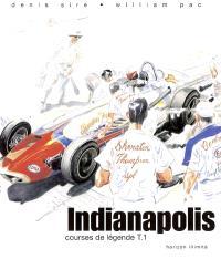 Courses de légende. Volume 1, Indianapolis