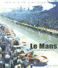 Courses de légende. Volume 3, Le Mans