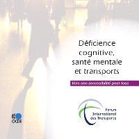 Déficience cognitive, santé mentale et transports : vers une accessibilité pour tous