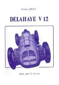 Delahaye V12 biplace et sa technique : course, sport & tourisme
