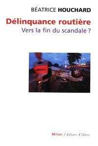 Délinquance routière : vers la fin du scandale ?