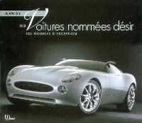 Des voitures nommées désir : 100 modèles d'exception