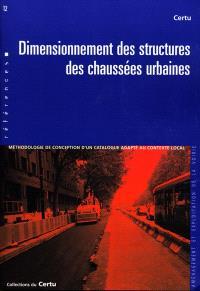 Dimensionnement des structures des chaussées urbaines : méthodologie de conception d'un catalogue adapté au contexte local