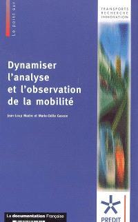 Dynamiser l'analyse et l'observation de la mobilité