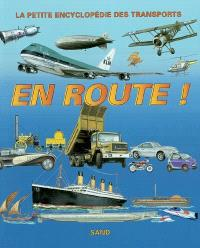 En route ! : la petite encyclopédie des transports