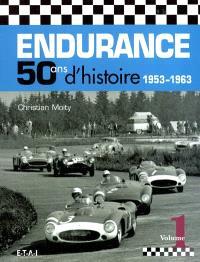 Endurance, 50 ans d'histoire. Volume 1, 1953-1963