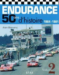 Endurance, 50 ans d'histoire. Volume 2, 1964-1981
