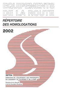 Equipements de la route : répertoire des homologations 2002