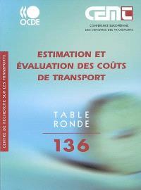Estimation et évaluation des coûts de transport : rapport de la cent trente sixième table ronde d'économie des transports